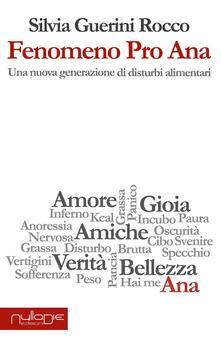 Fenomeno Pro Ana. Una nuova generazione di disturbi alimentari - Silvia Guerini Rocco - copertina