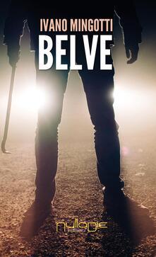 Belve - Ivano Mingotti - copertina