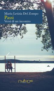 Passi. Versi di un incontro - Maria Letizia Del Zompo - copertina
