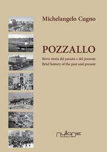 Pozzallo. Breve storia del passato e del presente-Brief history of the past and present