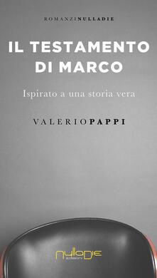 Librisulladiversita.it Il testamento di Marco. ispirato a una storia vera Image