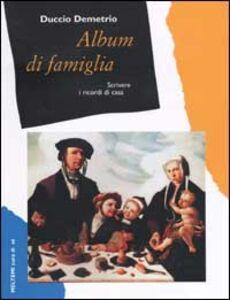 Album di famiglia. Scrivere i ricordi di casa