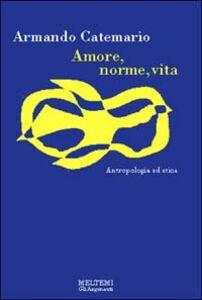 Amore, norme, vita. Antropologia ed etica