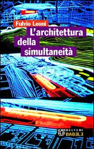 L' architettura della simultaneità nello spazio antiprospettico
