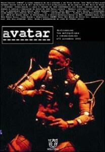 Avatar. Dislocazioni tra antropologia e comunicazione. Vol. 2