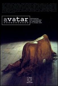 Avatar. Dislocazioni tra antropologia e comunicazione. Vol. 4