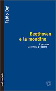 Beethoven e le mondine. Ripensare la cultura popolare