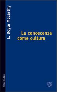 La conoscenza come cultura. La nuova sociologia della conoscenza