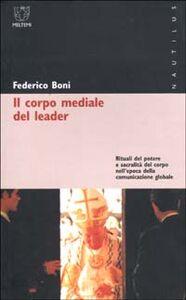 Il corpo mediale del leader. Rituali del potere e sacralità del corpo nell'epoca della comunicazione globale