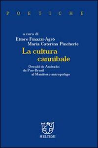 La cultura cannibale. Oswald de Andrade: da Pau-Brasil al manifesto antropofago