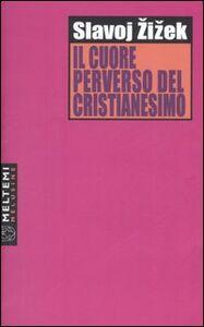 Il cuore perverso del cristianesimo