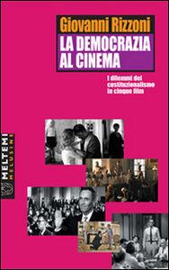 La democrazia al cinema. I dilemmi del costituzionalismo in cinque film
