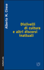Dislivelli di cultura e altri discorsi inattuali