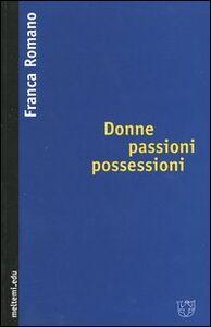 Donne passioni possessioni