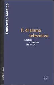 Il dramma televisivo. L'autore e l'estetica del mezzo