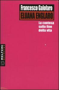 Eluana Englaro. La contesa sulla fine della vita