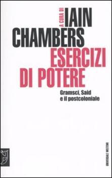 Esercizi di potere. Gramsci, Said e il postcoloniale - copertina