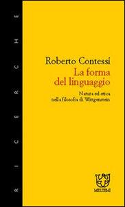 La forma del linguaggio. Natura ed etica nella filosofia di Wittgenstein