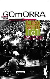 Gomorra. Territori e culture della metropoli. Vol. 4: Il progetto (e) politico.