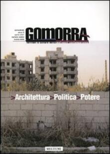 Fondazionesergioperlamusica.it Gomorra. Territori e culture della metropoli contemporanea. Vol. 12: Architettura politica potere. Image
