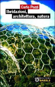Ibridazioni, architettura, natura