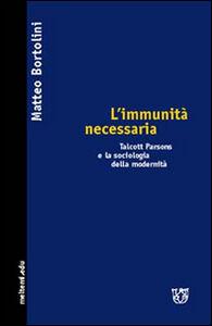L' immunità necessaria. Talcott Parsons e la sociologia della modernità
