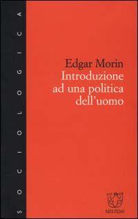 Introduzione a una politica dell'uomo