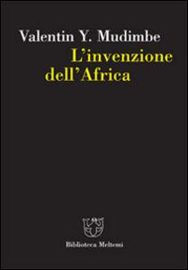 L' invenzione dell'Africa