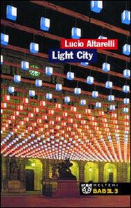 Light City. La città in allestimento