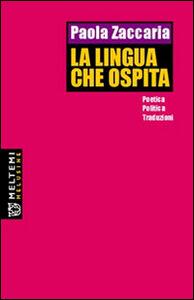 La lingua che ospita. Poetica, politica, traduzioni