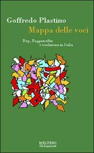Mappa delle voci. Rap, raggamuffin e tradizione in Italia