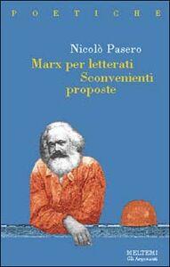 Marx per letterati. Sconvenienti proposte