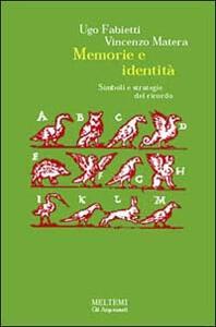 Memoria e identità. Simboli e strategie del ricordo
