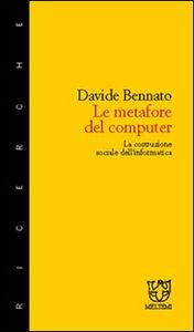 Le metafore del computer. La costruzione sociale dell'informatica