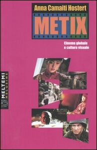 Metix. Cinema globale e cultura visuale