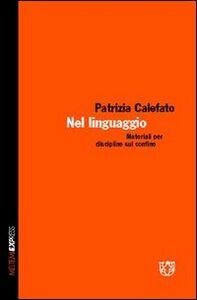 Nel linguaggio. Materiali per discipline sul confine