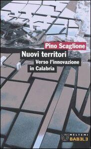 Nuovi territori. Verso l'innovazione in Calabria