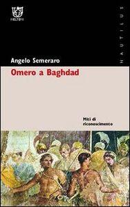 Omero a Baghdad. Miti di riconoscimento