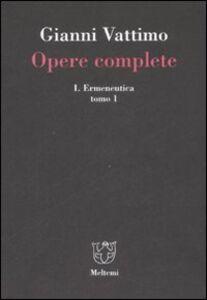 Opere complete. Vol. 1\1: Ermeneutica.
