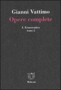 Opere complete. Vol. 1\2: Ermeneutica.