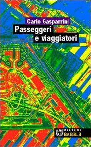 Passeggeri e viaggiatori. Paesaggi e progetti delle nuove infrastrutture in Europa