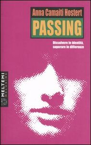 Passing. Dissolvere le identità, superare le differenze