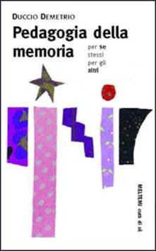 Teamforchildrenvicenza.it Pedagogia della memoria. Per se stessi, con gli altri Image