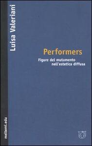Performers. Figure del mutamento nell'estetica diffusa
