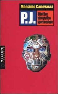 P.J. Didattica etnografica sperimentale