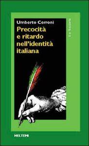 Precocità e ritardo nell'identità italiana
