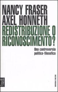 Redistribuzione o riconoscimento? Una controversia politico-filosofica