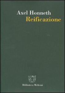 Reificazione. Uno studio in chiave di teoria del riconoscimento