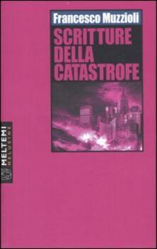 Scritture della catastrofe - Francesco Muzzioli - copertina