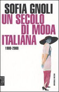 Un secolo di moda italiana. 1900-2000